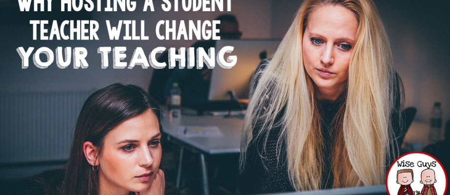 Why Hosting a Student Teacher will Change Your Teaching