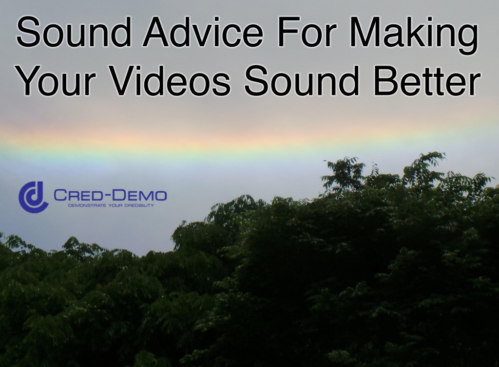 Sound Advice For Making your Videos Sound Better