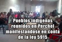 Pueblos indígenas reunidos en Perchel manifestandose en conta de la ley 5915