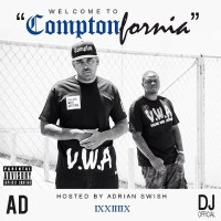 AD x DJ Official - Welcome To ComptonFornia [MIXTAPE]