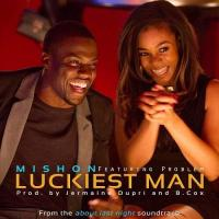 Mishon ft. Problem - Luckiest Man (About Last Night Soundtrack) [AUDIO]