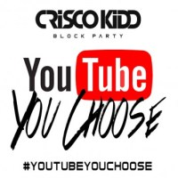 Crisco Kidd Introduces #YouTubeYouChoose [VIDEO]