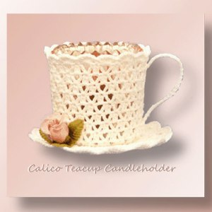 Calico Teacup Candle Holder - Crochet pattern for a teacup candle holder - CrochetMemories.com