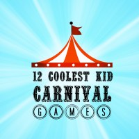 12 Coolest Kid Carnival Games