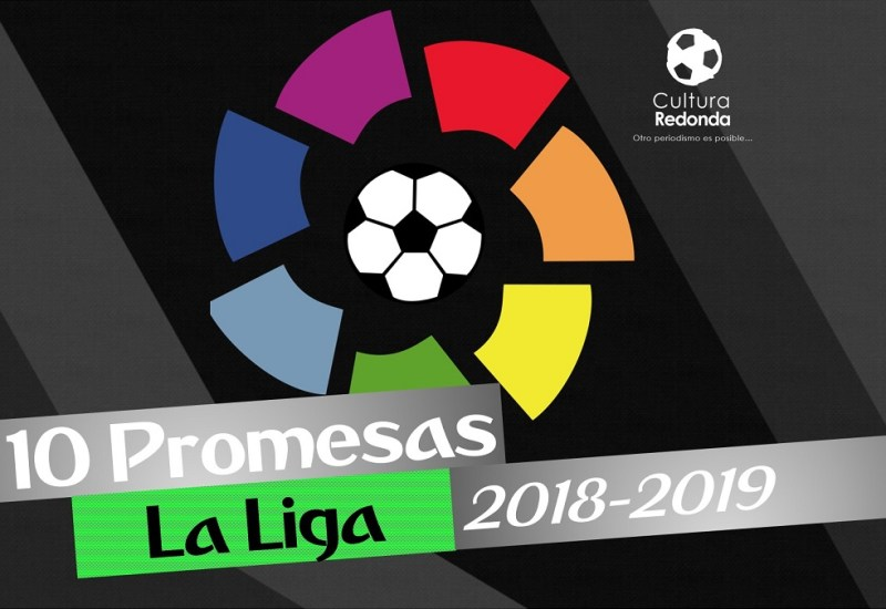10 Promesas de La Liga 2018-2019