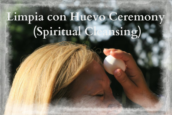 Limpia con Huevo Ceremony (Spiritual Cleansing) California