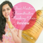 SheaMoisture Raw Shea Butter Reconstructive Finishing Elixir Review