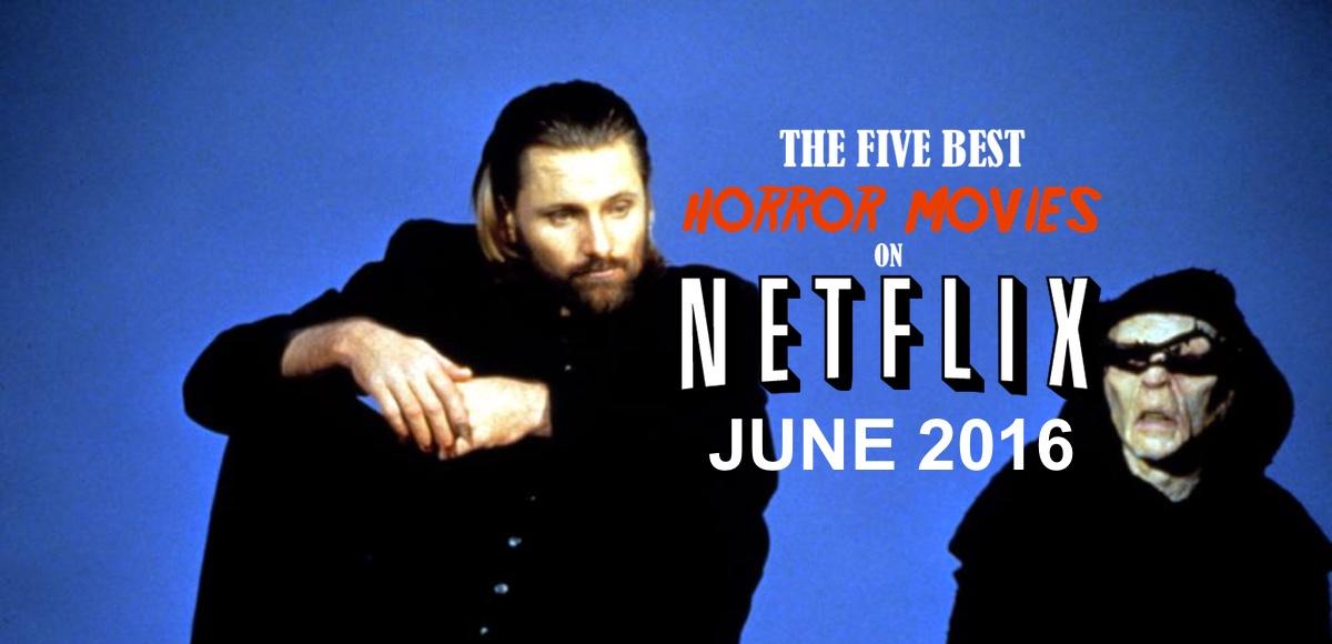 Netflix Horror June 2016