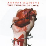 Antoni Maiovvi – The Thorns Of Love (Caravan)