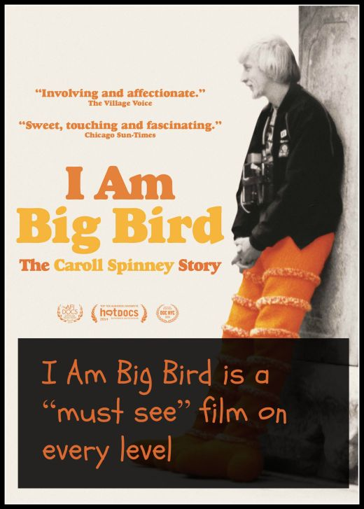 """I Am Big Bird is a """"must see"""" film on every level"""