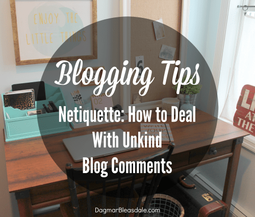 netiquette, how to deal with unkind blog comments, DagmarBleasdale.com