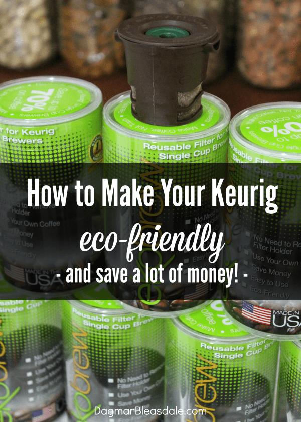 make Keurig eco-friendly, DagmarBleasdale.com