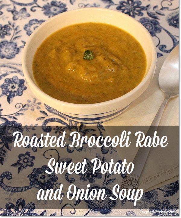 Roasted Broccoli Rabe and Sweet Potato Soup, DagmarBleasdale.com