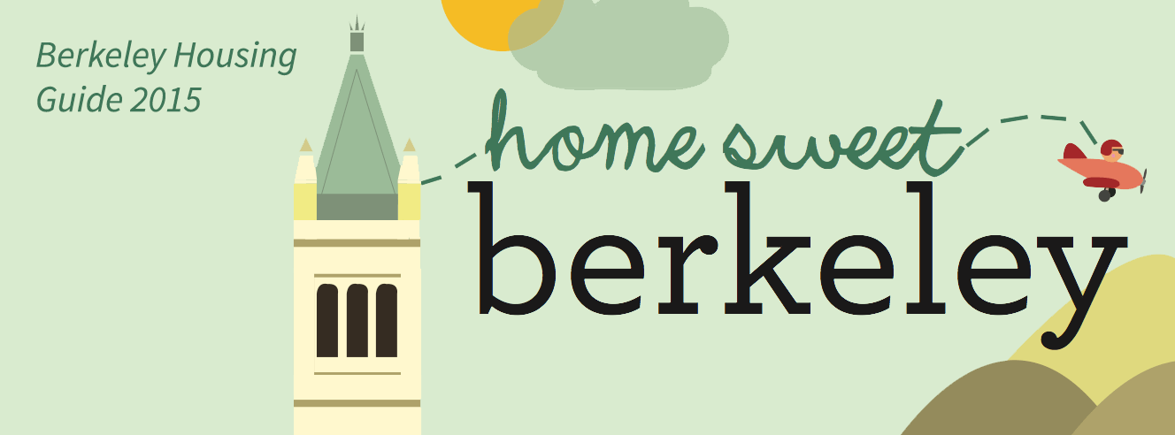 Berkeley Housing Guide 2015, Home Sweet Berkeley