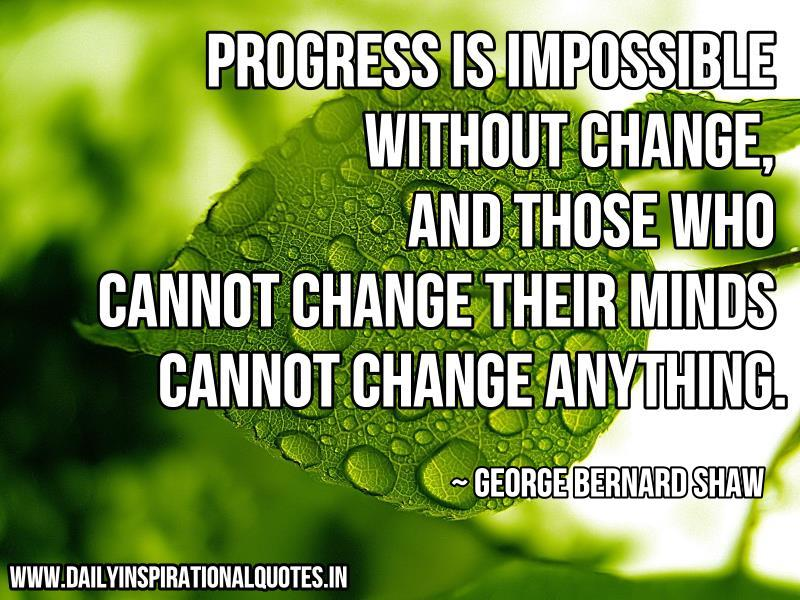 progress is impossible without change success quotes