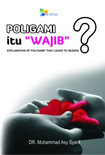 "Cover Buku Poligami Itu ""Wajib""? Explanation of Polygamy That Leads to Heaven. (ist)"