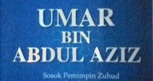 "Cover buku ""Umar Bin Abdul Aziz, Sosok Pemimpin Zuhud dan Khalifah Cerdas""."