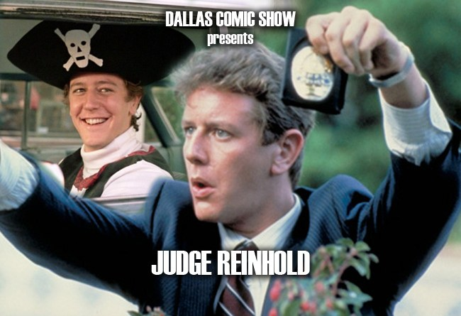 FAST TIMES AT RIDGEMONT HIGH and BEVERLY HILLS COP star Judge Reinhold comes to DCS August 6-7