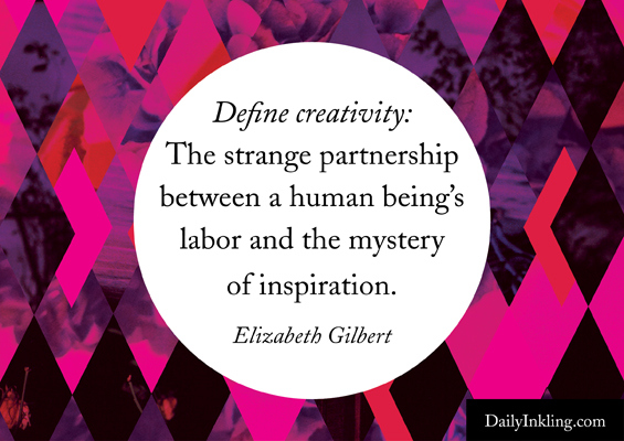 Daily Inkling Elizabeth Gilber Quote