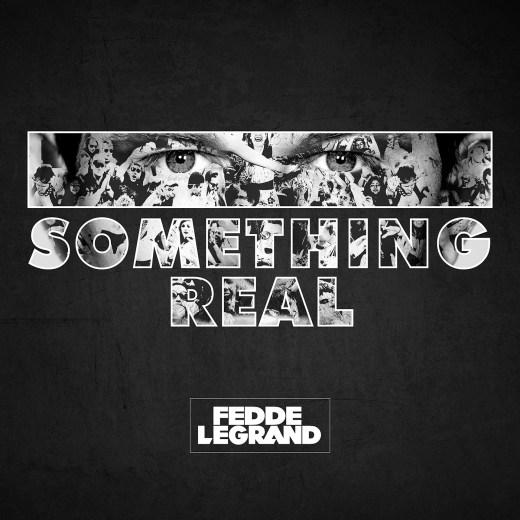 Fedde Le Grand - Something Real [February 26 - Darklight Recordings]