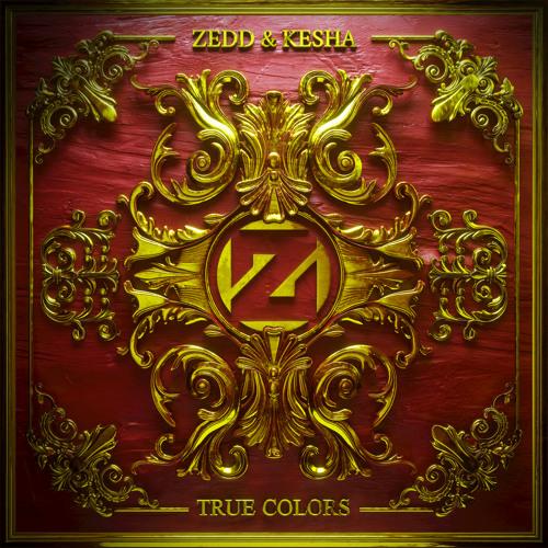 Zedd & Kesha - True Colors [Interscope Records]