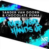 Sander van Doorn & Chocolate Puma - Raise Your Hands Up [Musical Freedom]