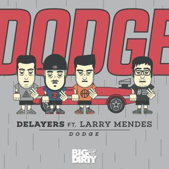 Delayers feat. Larry Mendes - Dodge [Big & Dirty Records]