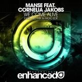 Manse feat. Cornelia Jakobs - We Come Alive [Enhanced]