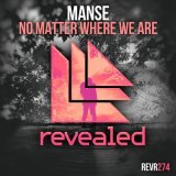 Manse - No Matter Where We Are [Revealed Recordings]