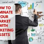 How To Dominate Your Market With Marketing Assets