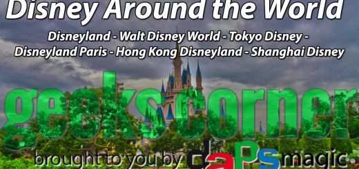 Disney Around the World - Geeks Corner - Episode 340
