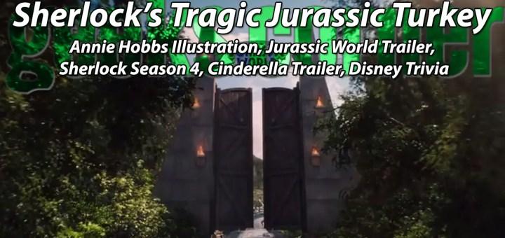 Sherlock's Tragic Jurassic Turkey - Geeks Corner - Episode 407
