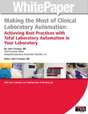 Making the Most of Clinical Laboratory Automation: Achieving Best Practices with Total Laboratory Automation in Your Laboratory