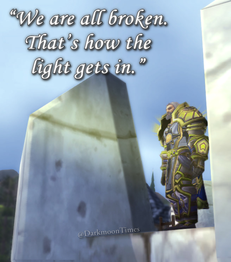 "Moonfang's weekly quotes stating how ""We are all broken. That's how the light gets in."" featuring Tirion Fordring."