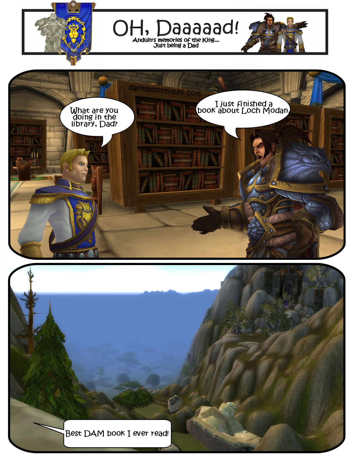 """Image shows Variann telling Anduin a dad joke """"I just finished a book about Loch Modan. It was the bast Dam book I ever readl"""""""