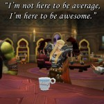 Here to Be Awesome – Motivational Moonfang