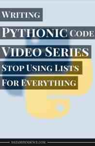 [Video Series] Taking Your Python Skills to the Next Level With Pythonic Code – Stop Using Lists for Everything