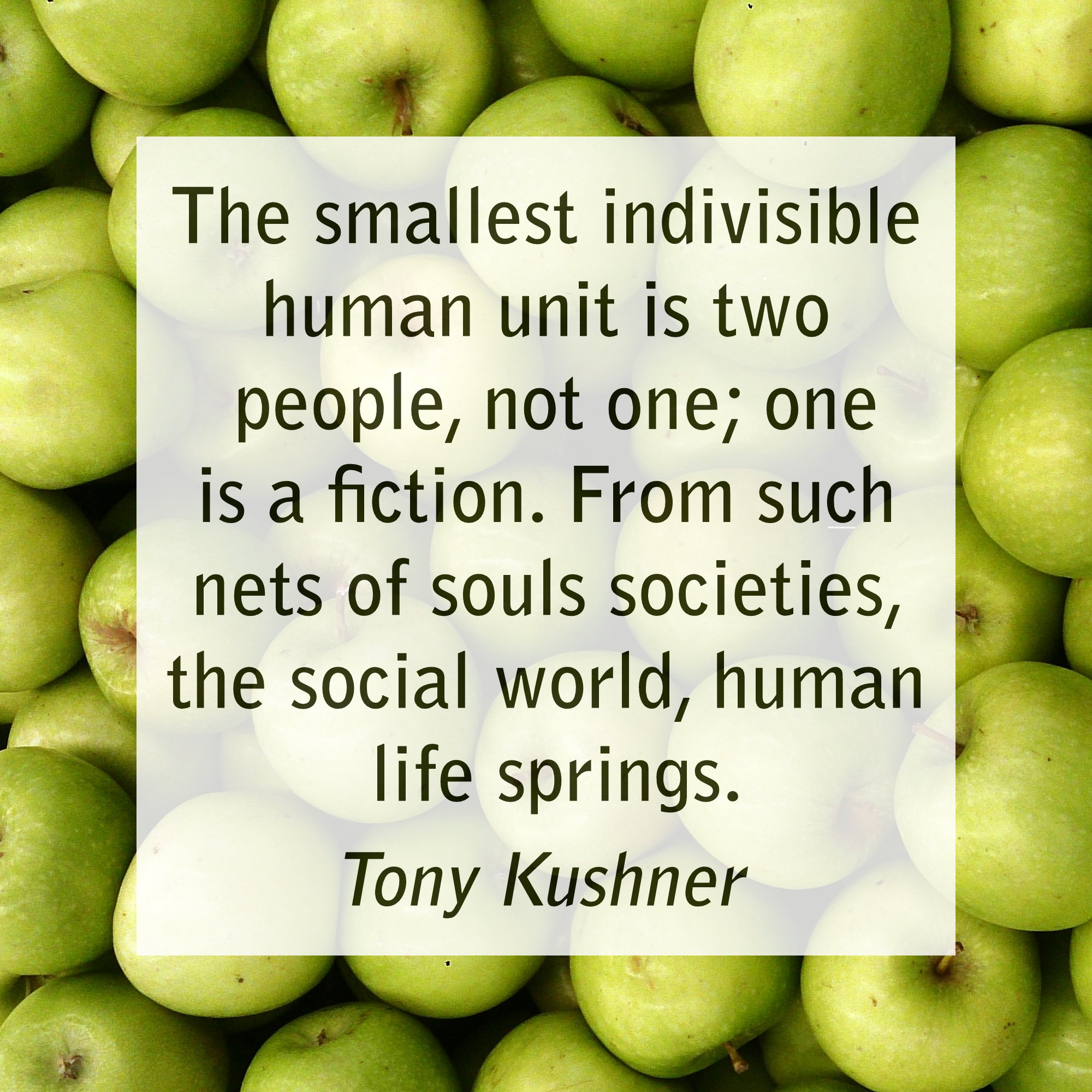 The smallest indivisible human unit is two people, not one; one is a fiction ...
