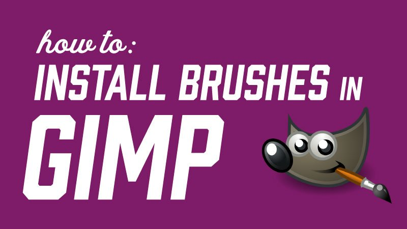 How to Install Brushes in GIMP