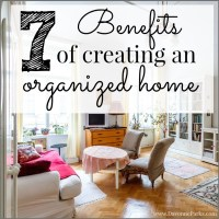 7 Benefits of Creating an Organized Home