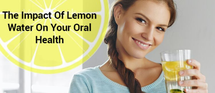 Is Lemon Water Bad For Your Oral Health?