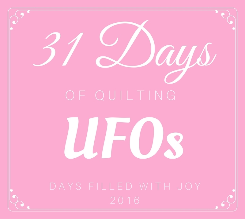 31 Days of Quilting UFOs