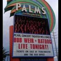 **Bob Weir sits out due to illness** RatDog Saturday, July 5, 2014 - Pearl Concert Theater at The PalmsLas Vegas, NV