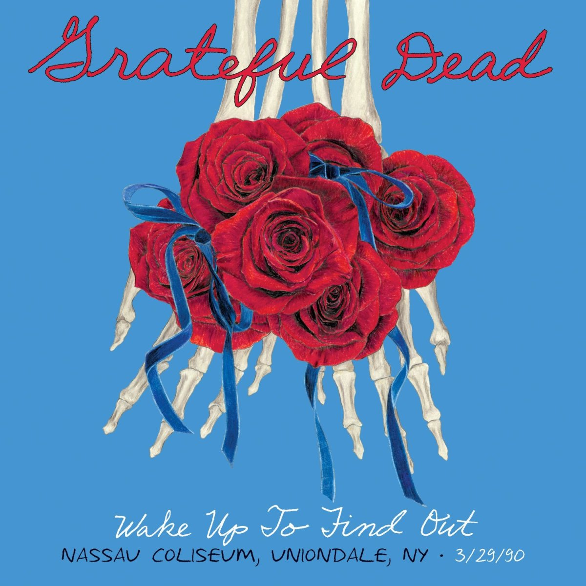 Fresh GRATEFUL DEAD:  Wake Up To Find Out: Nassau Coliseum, Uniondale, NY 3/29/1990
