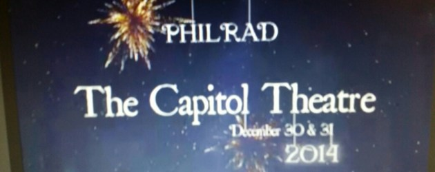 The big Announcement: New Years Eve Show - PHILRAD at the Capitol Theatre, po