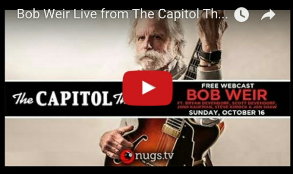 "Watch ""Bob Weir Live""  from The Capitol Theatre NOW 