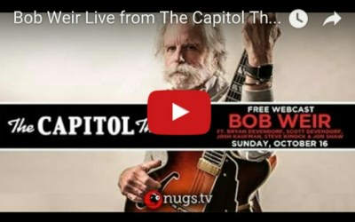 """Watch """"Bob Weir Live"""" from The Capitol Theatre NOW 