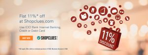 Shopclues- Get 11% Off On Paying Via ICICI Internet Banking, Credit or Debit Card