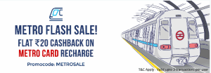 Flat Rs. 20 cashback on metro card recharge