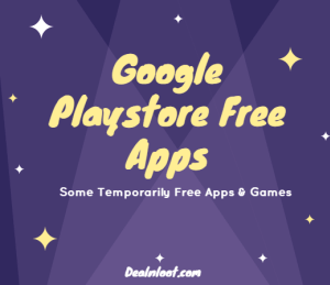 (New Apps added) Google Play Store – Get Paid apps for free for a limited time